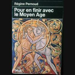 1. Pour en finir avec le Moyen Age de Régine Pernoud aux éditions du Seuil