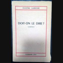 1. Doit-on le dire ? de Eugène Labiche aux éditions Calmann-Lévy