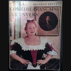 1. La comédie française à l'envers de Béatrice Bretty aux éditions librairie Arthème Fayard