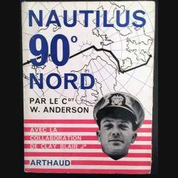 1. Nautilus 90° nord par le Cdt W. Anderson aux éditions Arthaud