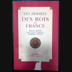 1. Les pensées des Rois de France de Gabriel Boissy aux éditions Albin Michel
