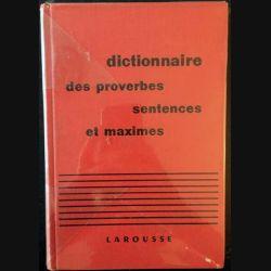 1. Dictionnaire des proverbes sentences et maximes de Maurice Maloux aux éditions Larousse