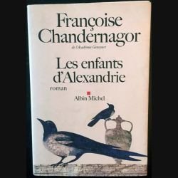 1. Les enfants d'Alexandre de Françoise Chandernagor aux éditions Albin Michel