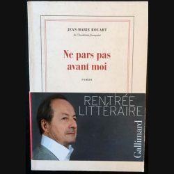 1. Ne pars pas avant moi de Jean-Marie Rouart aux éditions Gallimard