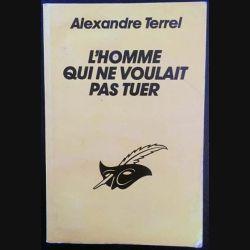 1. L'homme qui ne voulait pas tuer de Alexandre Terrel aux éditions Librairie des Champs-Élysées