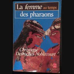 1. La femme au temps des Pharaons de Christiane Desroches Noblecourt aux éditions Stock / Laurence Pernoud