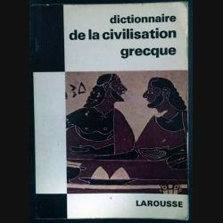 1. Dictionnaire de la civilisation grecque de G. et M.F Rachet aux éditions librairie Larousse