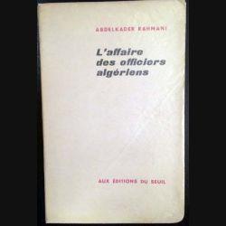1. L'affaire des officiers algériens de Abdelkader Rahmani aux éditions du Seuil