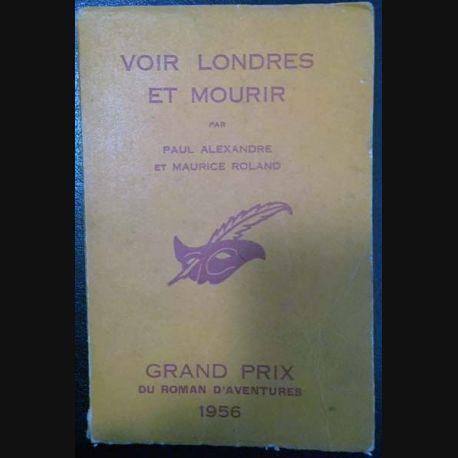 1. Voir Londres et mourir de Paul Alexandre et Maurice Roland aux éditions librairie des Champs-Élysées