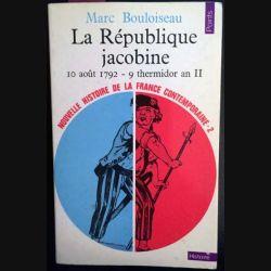 1. La République jacobine 10 août 1792 - 9 thermidor an II de Marc Bouloiseau aux éditions du Seuil