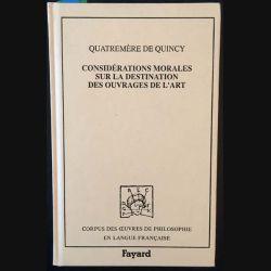1. Considération morales sur la destination des ouvrages de l'art de Quatremère de Quincy aux éditions Fayard