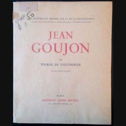 1. Jean Goujon de Pierre Du Colombier aux éditions Albin Michel