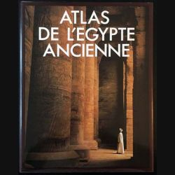 1. Atlas de l'Égypte ancienne de John Baines et Jaromir Màlek aux éditions du Fanal