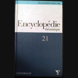 1. Encyclopédie thématique 21 Atlas géopolitique 2005 aux éditions Universalis