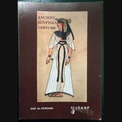 1. Ancient Egyptian costume de Mary G. Houston et Florence S. Hornblower aux éditions Dar Al-Fergiani