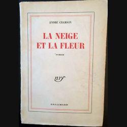 1. La neige et la fleur de André Chamson aux éditions Gallimard