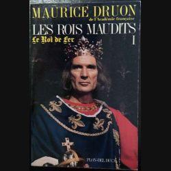1. Les Rois maudits 1 Le Roi de fer de Maurice Druon aux éditions Plon - Del duca