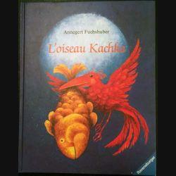 1. L'oiseau Kachka de Annegert Fuchshuber aux éditions Ravensburger