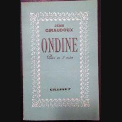 1. Ondine - Pièce en 3 actes de Jean Giraudoux aux éditions Grasset