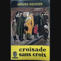 1. Croisade sans croix de Arthur Koestler aux éditions Calmann-Lévy