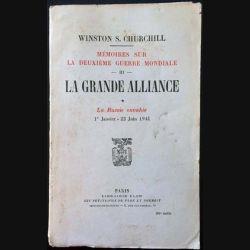 1. Mémoires sur la deuxième guerre mondiale - La grande alliance Tome 1 La Russie envahie 1er Janvier - 22 Juin