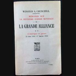 1. Mémoires sur la deuxième guerre mondiale - La grande alliance Tome 2 L'Amérique en guerre