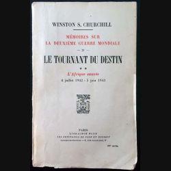 1. Mémoires sur la deuxième guerre mondiale - Le tournant du destin Tome 2 L'Afrique sauvée 4 Juillet 1942 - 5 Juin 1943
