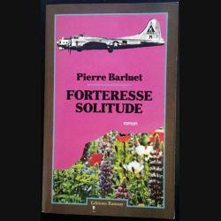 1. Forteresse solitude de Pierre Barluet aux éditions Ramsay