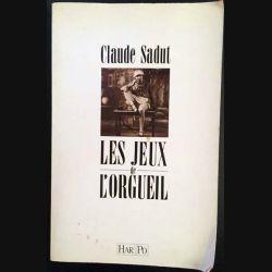 1. Les jeux de l'orgueil de Claude Sadut aux éditions Har Po