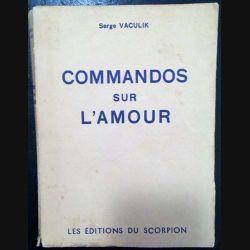 1. Commandos sur l'amour de Serge Vaculik aux éditions du Scorpion
