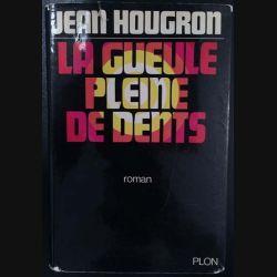 1. La gueule pleine de dents de Jean Hougron aux éditions Plon