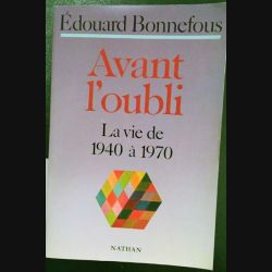1. Avant l'oubli - La vie de 1940 à 1970 de Édouard Bonnefous aux éditions Nathan