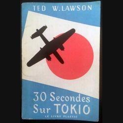 1. 30 Secondes sur Tokio de Ted W. Lawson aux éditions Le Livre Plastic (C137)