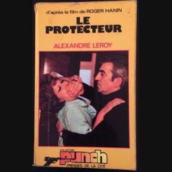 1. Le protecteur de Alexandre Leroy aux éditions Presses de la cité