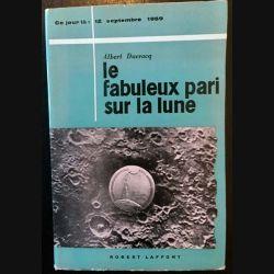 1. Le fabuleux pari sur la lune de Albert Ducrocq aux éditions Robert Laffont