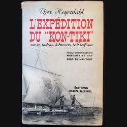 """1. L'expédition du """"Kon-Tiki"""" sur un radeau à travers le Pacifique de Thor Heyerdahl aux éditions Albin Michel"""
