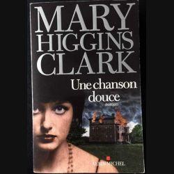 1. Une chanson douce de Mary Higgins Clark aux éditions Albin Michel
