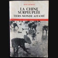 1. La Chine surpeuplée tiers monde affamé de René Dumont aux éditions du Seuil