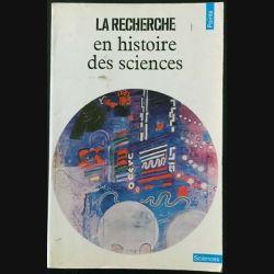 1. La recherche en histoire des sciences choisis et présentés par Michel Biezunski aux éditions du Seuil