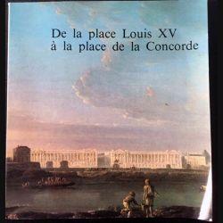 1. De la place Louis XV à la place de la concorde du Musée Carnavalet 17 mai - 14 août 1982