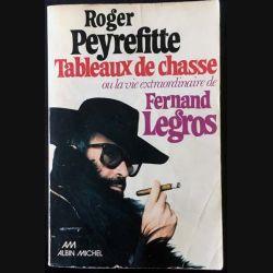 1. Tableaux de chasse ou la vie extraordinaire de Fernand Legros de Roger Peyrefitte aux éditions Albin Michel