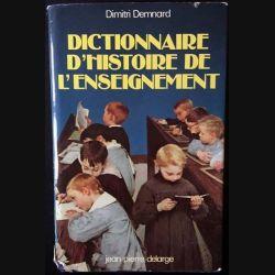 1. Dictionnaire d'histoire de l'enseignement de Dimitri Demnard aux éditions Jean-Pierre Delarge