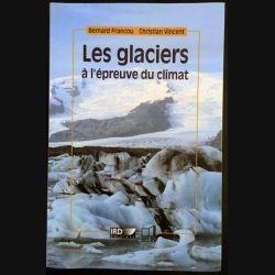 1. Les glaciers à l'épreuve du climat de Bernard Francou et Christian Vincent aux éditions IRD / Belin