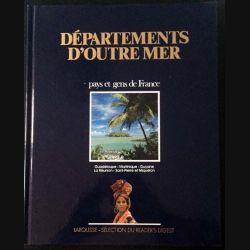 1. Départements d'Outre Mer pays et gens de France aux éditions Larousse - Sélection du Reader's Digest