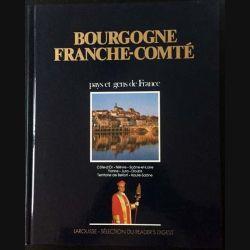 1. Bourgogne-Franche-Comté pays et gens de France aux éditions Larousse - Sélection du Reader's Digest