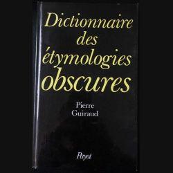 1. Dictionnaire des étymologies obscures de Pierre Guiraud aux éditions Payot