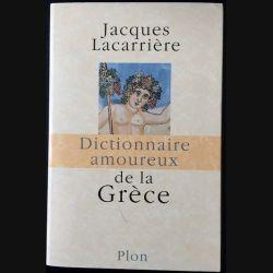 1. Dictionnaire amoureux de la Grèce de Jacques Lacarrière aux éditions Plon