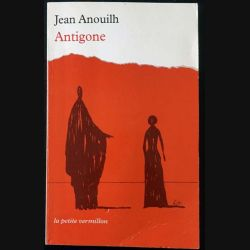 1. Antigone de Jean Anouilh aux éditions La Table Ronde