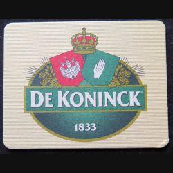 DESSOUS DE VERRE A BIÈRE : Dessous de verre à bière De Koninck 1833 de dimension 9 x 11,5 cm