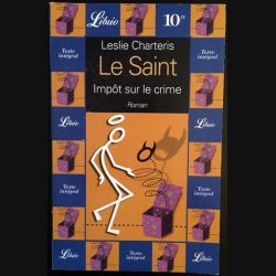 1. Le Saint Impôt sur le crime de Leslie Charteris aux éditions Librio